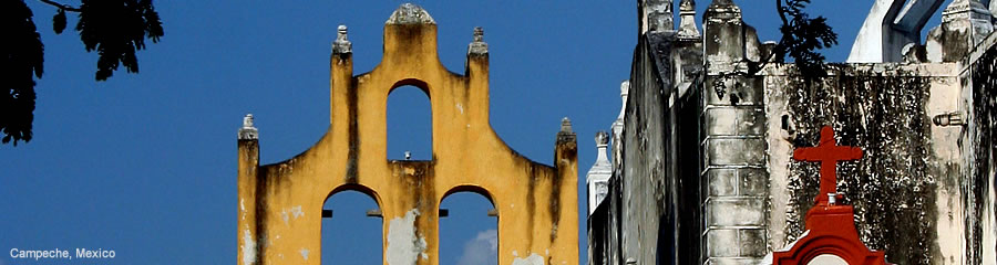 The Silk Route - World Travel: Campeche, Mexico